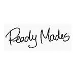 Ready Mades. レディ メイド