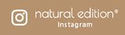 Instagram natural edition / ナチュラルエディション