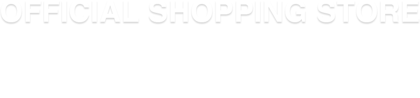 OFFICIAL SHOPPING SITE