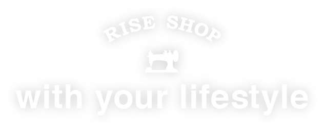 RISE SHOP / with your lifestyle